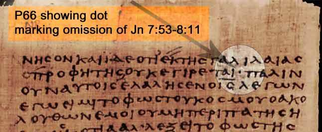 Papyrus 66 - John 7:53-8:11 missing account.